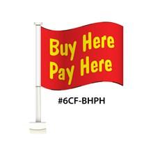 Buy Here Pay Here Single Pane Clip-On Flag DVT-6CF-BHPH